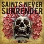 Saints Never Surrender - Brutus